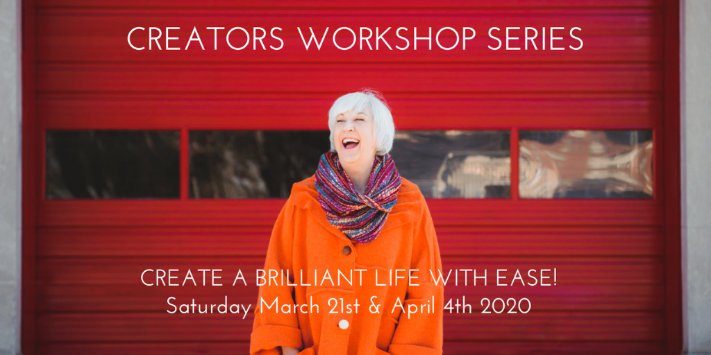 Creators Workshop: Create a Brilliant Life with Ease